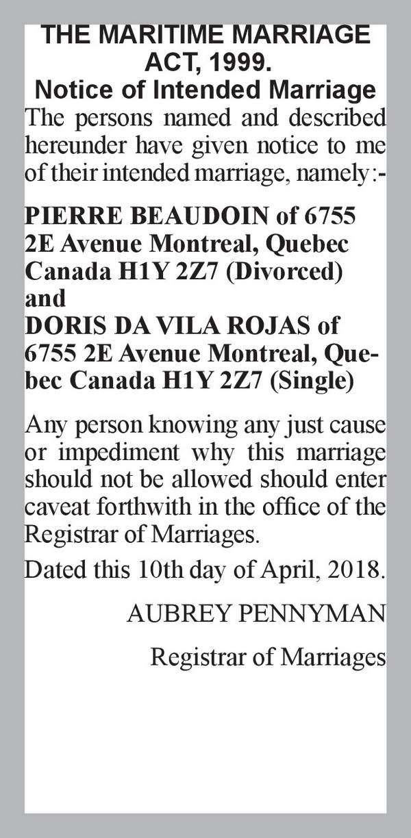 PIERRE BEAUDOIN of 6755 2E Avenue Montreal, Quebec Canada H1Y 2Z7 (Divorced) DORIS DA VILA ROJAS of 6755 2E Avenue Montreal, Quebec Canada H1Y 2Z7 (Single) 10th April 2018