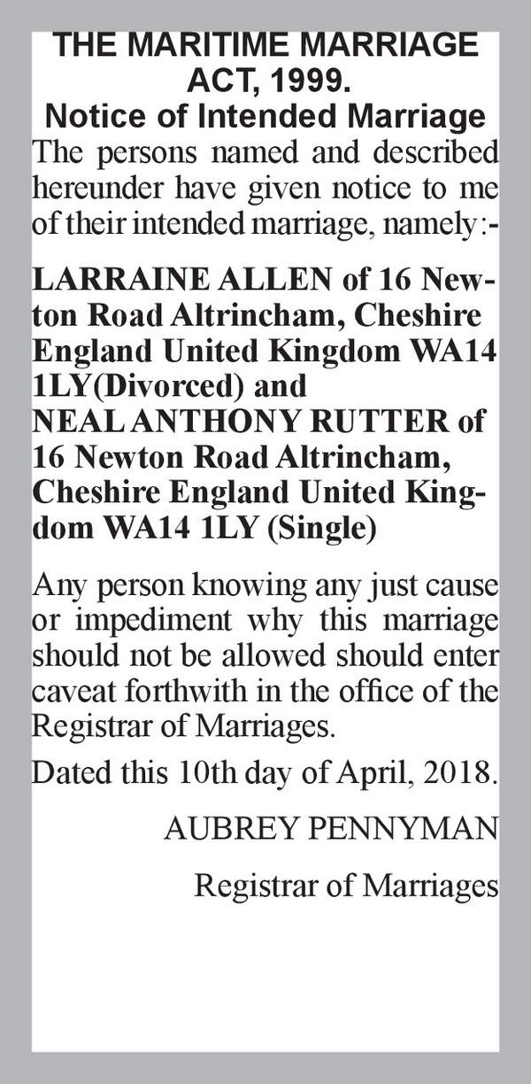 LARRAINE ALLEN of 16 Newton Road Altrincham, Cheshire England United Kingdom WA14 1LY(Divorced) NEAL ANTHONY RUTTER of 16 Newton Road Altrincham, Cheshire England United Kingdom WA14 1LY (Single) 10th April 2018