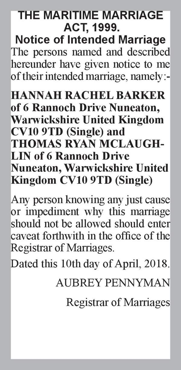 HANNAH RACHEL BARKER of 6 Rannoch Drive Nuneaton, Warwickshire United Kingdom CV10 9TD (Single) THOMAS RYAN MCLAUGHLIN of 6 Rannoch Drive Nuneaton, Warwickshire United Kingdom CV10 9TD (Single) 10th April 2018