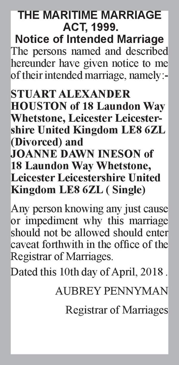 STUART ALEXANDER HOUSTON of 18 Laundon Way Whetstone, Leicester Leicestershire United Kingdom LE8 6ZL (Divorced) JOANNE DAWN INESON of 18 Laundon Way Whetstone, Leicester Leicestershire United Kingdom LE8 6ZL ( Single) 10th April 2018