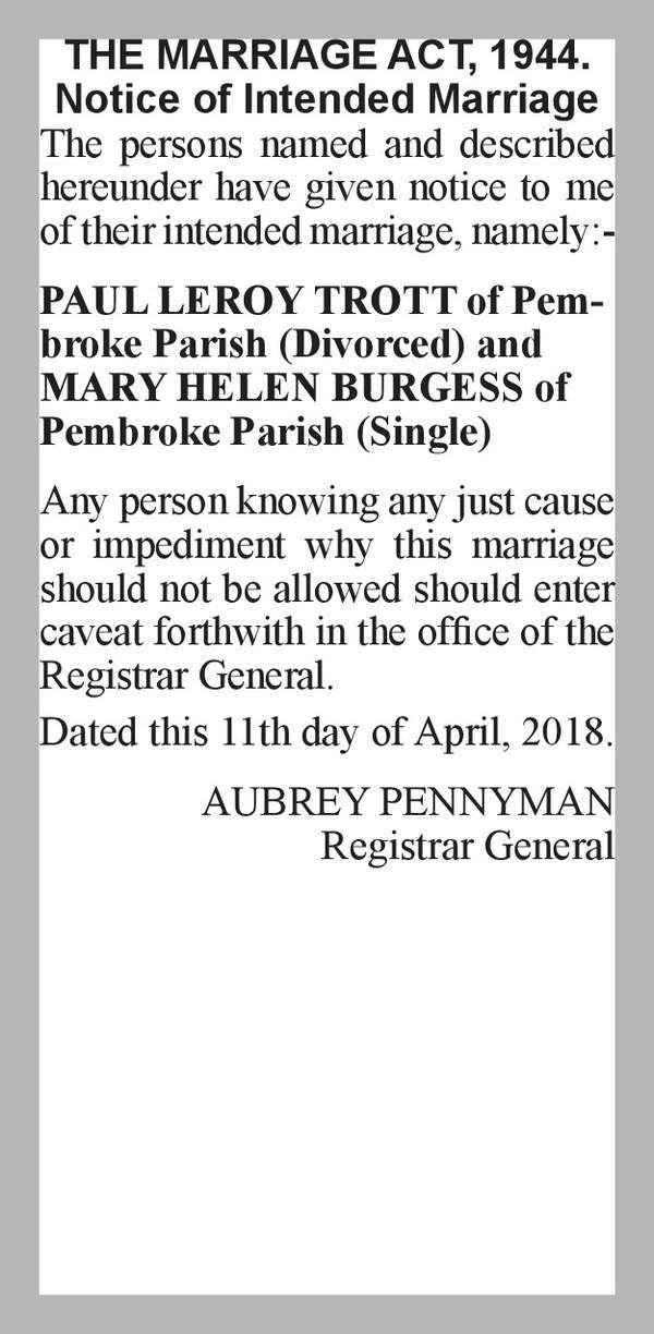 PAUL LEROY TROTT of Pembroke Parish (Divorced) MARY HELEN BURGESS of Pembroke Parish (Single) 11th April 2018