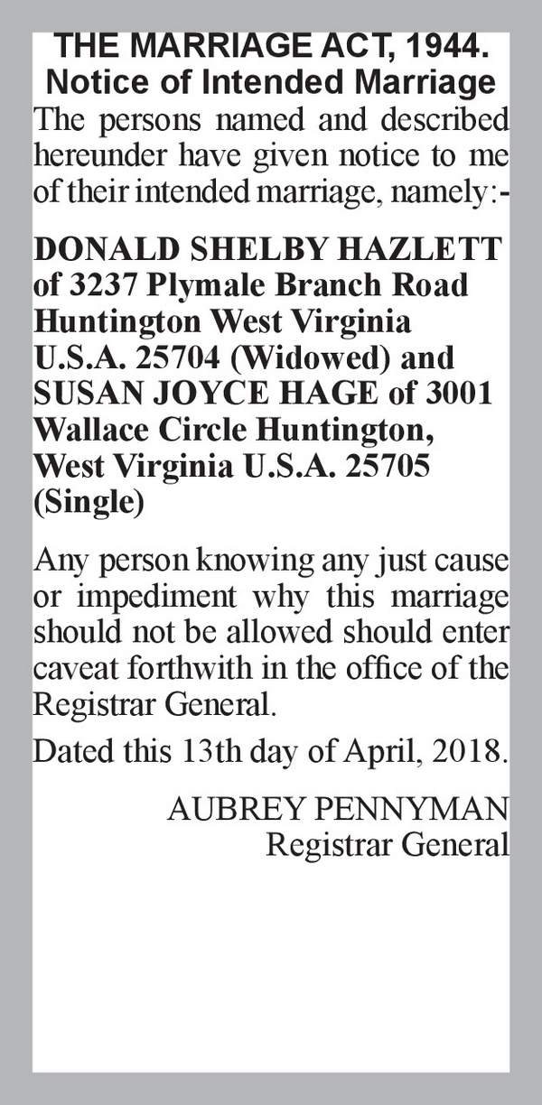 DONALD SHELBY HAZLETT of 3237 Plymale Branch Road Huntington West Virginia  U.S.A. 25704 (Widowed) SUSAN JOYCE HAGE of 3001 Wallace Circle Huntington, West Virginia U.S.A. 25705 (Single) 13th April 2018