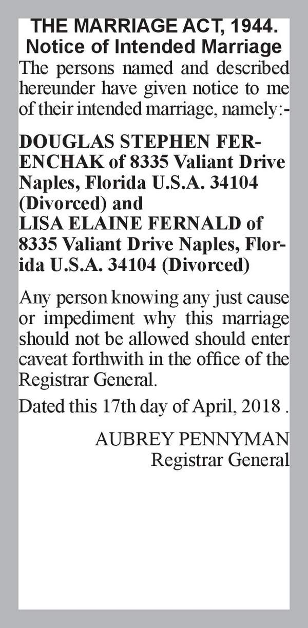 DOUGLAS STEPHEN FERENCHAK of 8335 Valiant Drive Naples, Florida U.S.A. 34104 (Divorced) LISA ELAINE FERNALD of 8335 Valiant Drive Naples, Florida U.S.A. 34104 (Divorced) 17th April 2018
